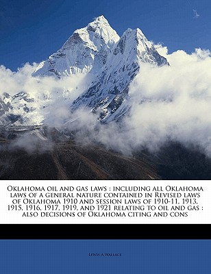 Nabu Press Oklahoma Oil and Gas Laws: Including All Oklahoma Laws of a General Nature Contained in Revised Laws of Oklahoma 1910 and Sessio at Sears.com